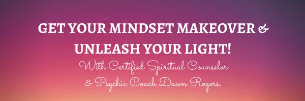 Get your Mindset Makeover & unleash your Light!